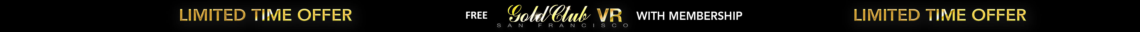 Limited time offer. Free GoldClub VR membership